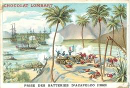 CHROMO CHOCOLAT LOMBART  AU FIDELE BERGER  PRISE DES BATTERIES D'ACAPULCO 1863 - Lombart