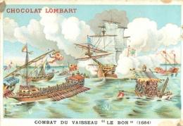 CHROMO CHOCOLAT LOMBART  AU FIDELE BERGER COMBAT DU VAISSEAU LE BON 1684 - Lombart
