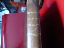L'AVIATION ILLUSTREE - ANNEE COMPLETE 1909 (PREMIERE ANNEE) - Avión