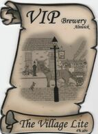 VIP BREWERY  (ALNWICK, ENGLAND) - THE VILLAGE LITE - PUMP CLIP FRONT - Uithangborden