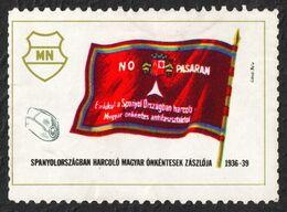 Spanish Civil War SPAIN 1936 1939 COMMUNIST Antifascist Military Flag No Pasaran HUNGARY Vignette Cinderella 1980 - Beneficiencia (Sellos De)