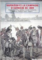 Tradition Magazine N°14 Napoléon & La Campagne D'Autriche De 1809 - Storia