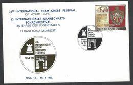 Chess, Yugoslavia Pula, 14.05.1990, Cancel On Card, International Team Festival - Schach