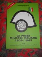 La Posta Militare Italiana 1939/1945 - Autres Livres