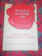 Annuario A.I.C.P.M. 2008 Tariffe Postali Dei Paesi Italiani Catalogo Dei  Bolli Della Prima Guerra Mondiale - Autres Livres