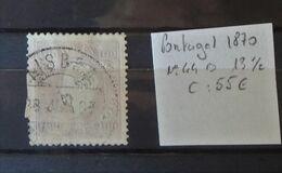 08 - 20 - Portugal - 1870 - N° 44B - Dent 13 1/2 - Cote : 55 Euros - 1862-1884 : D.Luiz I