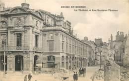 REIMS EN RUINES LE THEATRE ET RUE DOSTEUR THOMAS - Reims