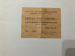 P.C.I.BIGLIETTO LOTTERIA SERATA DELLA COMPAGNA FEDERAZIONE PROVINCIALE COMO 1947 - Lottery Tickets