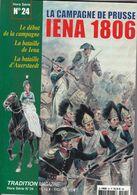 Tradition Magazine Hors-Série N°24 La Campagne De Prusse Iena-Auerstaedt 1806 - Storia