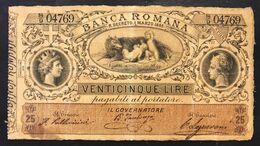 25 Lire Banca Romana Umberto I°1883 R3 RRR Micro Forellini Ma Bel Bb+naturale Lotto.2871 - [ 1] …-1946: Königreich