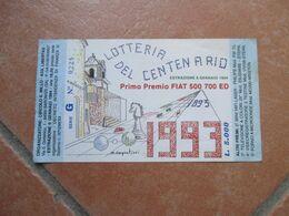 1993 LOTTERIA Del Centenario Primo Premio FIAT 500 700 ED - Lottery Tickets