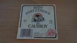 """Etiquette Fromage -  PETIT PONT L EVEQUE """"LE CAUSSOY"""" 45 % MAT G 53200 CHATEAU GONTIER - Aschenbecher"""