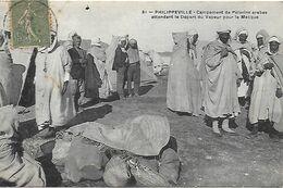 Algérie )    SKIKDA  PHILIPPEVILLE  - Campement De Pèlerins Arabes Attendant Le Départ Du Vapeur Pour La Mecque - Skikda (Philippeville)