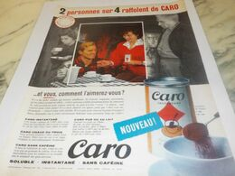 ANCIENNE  PUBLICITE RAFFOLENT DU CAFE CARO 1959 - Afiches