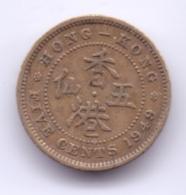 HONG KONG 1949: 5 Cents, KM 26 - Hong Kong