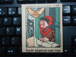 Chromo Locutions Proverbiales : Avoir Pignon Sur Rue, N°16 - Phosphatine FALIERES - Altri