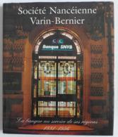 Nancy // SNVB -  Société Nancéienne Varin-Bernier. La Banque Au Service De Ses Régions (1881-1996) - Lorraine - Vosges