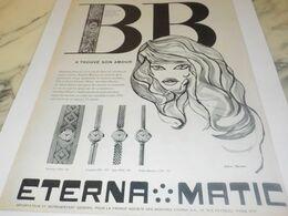 ANCIENNE PUBLICITE BRIGITTE BARDOT A TROUVE SON AMOUR  MONTRE ETERNA MATIC .1959 - Juwelen & Horloges