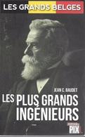 Les Grands Belges. Les Plus Grands Ingénieurs. Vifquain, Cockerill, Solvay, Gramme, ACEC, Sabena.... - Histoire