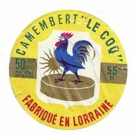 ETIQUETTE De FROMAGE..CAMEMBERT Fabriqué En LORRAINE ( Meuse 55-P). Le Coq - Käse