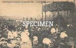 Funérailles Du Roi Léopold II - Le Char Funèbre Quittant Le Palais - Personaggi Famosi