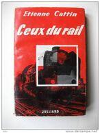 Ceux Du Rail Etienne Cattin Chemin De Fer Métier Train 1954 - Railway & Tramway
