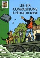 Les Six Compagnons à L'Etanf De Berre - De P J Bonzon - Bibliothèque Verte N° 182 - 2006 - Books, Magazines, Comics