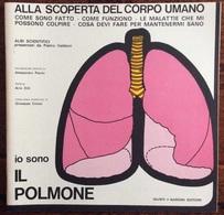 1973 ALLA SCOPERTA DEL CORPO UMANO Di Pietro Valdoni IO SONO IL POLMONE / Giunti Nardini Editore - Médecine, Biologie, Chimie