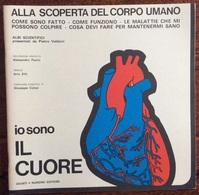 1973 ALLA SCOPERTA DEL CORPO UMANO Di Pietro Valdoni IO SONO IL CUORE  / Giunti Nardini Editore - Médecine, Biologie, Chimie