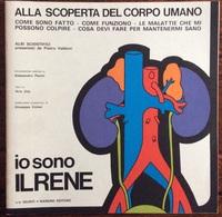 1973 ALLA SCOPERTA DEL CORPO UMANO Di Pietro Valdoni IO SONO IL RENE  / Giunti Nardini Editore - Médecine, Biologie, Chimie