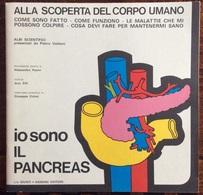 1973 ALLA SCOPERTA DEL CORPO UMANO Di Pietro Valdoni IO SONO IL PANCREAS    / Giunti Nardini Editore - Médecine, Biologie, Chimie