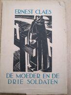 Ernest Claes De Moeder En De Drie Soldaten 1942 Lino's  Broeder Maximinus Tweede Druk - Guerra 1914-18
