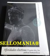 AFINIDADES ELECTIVAS EL POETA ISLA Y LAS POETICAS HOMOEROTICAS   TC23818 A5C1 - Libri, Riviste, Fumetti