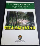 GUIA DE AREAS RECREATIVAS DE LA PROVINCIA DE ALICANTE EDICION 1996  TC23825 A5C1 - Libri, Riviste, Fumetti