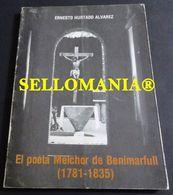 EL POETA MELCHOR DE BENIMARFULL 1781 - 1835 ERNESTO HURTADO ALVAREZ TC23839 A5C1 - Libri, Riviste, Fumetti