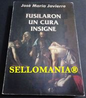 FUSILARON UN CURA INSIGNE JOSE MARIA JAVIERRE 1995  TC23840 A5C1 - Libri, Riviste, Fumetti