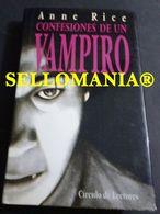 CONFESIONES DE UN VAMPIRO ANNE RICE CIRCULO DE LECTORES  1994 TC23842 A5C1 - Libri, Riviste, Fumetti