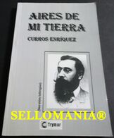 AIRES DE MI TIERRA MANUEL CURROS ENRIQUEZ EDITORIAL TRYMAR 2007  TC23817 A5C1 - Libri, Riviste, Fumetti