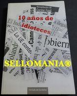 10 AÑOS DE IDIOTECES RECOPILACION DE CARME FONT 2009  TC23852 A5C1 - Libri, Riviste, Fumetti