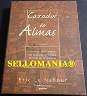 CAZADOR DE ALMAS ERIC LE NABOUR 1999 GRIJALBO  TC23853 A5C1 - Libri, Riviste, Fumetti