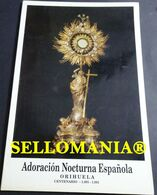 ADORACION NOCTURNA ESPAÑOLA ORIHUELA CENTENARIO 1891 1991 ALICANTE  TC23834 A5C1 - Libri, Riviste, Fumetti