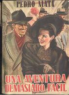 UNA AVENTURA DEMASIADO FACIL PEDRO MATA EDITORIAL TESORO 1947 TC12022 A6C1 - Libri, Riviste, Fumetti