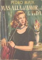 MAS ALLA DEL AMOR Y DE LA VIDA PEDRO MATA EDITORIAL TESORO 1950 TC12023 A6C1 - Libri, Riviste, Fumetti