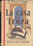 LA CASA DE LA TROYA ESTUDIANTINA ALEJANDRO PEREZ LUGIN GALI 1943    TC12020 A6C1 - Libri, Riviste, Fumetti