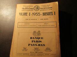 Officiëme Naamlijst Der Telefonen - Indicateur ... Téléphones  = Brussel / Bruxelles  - Telefoonboek - Adresboek  1955 - Livres, BD, Revues