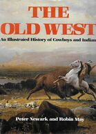 Livre En Anglais - The OLD WEST - Far West -History Of Cowboys And Indians - Histoire Illustrée Cow-boys Et Indiens - United States