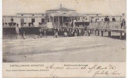 CASTELLAMARE ADRIATICO - 1905 - Stabilimento Balneare - Pescara