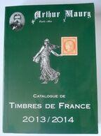 France - Catalogue De Timbres De France 2013 / 2014 Arthur Maury - France