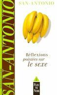 Reflexions Pointées Sur Le Sexe San Antonio +++TBE+++ LIVRAISON GRATUITE - San Antonio
