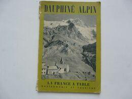 DAUPHINE ALPIN - LA FRANCE A TABLE : Gastronomie Et Tourisme 1956 - Gastronomie